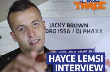Hayce Lemsi Interview Faut Qu'Ça TRACE